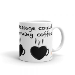 Only a great Massage could replace my morning coffee Mug