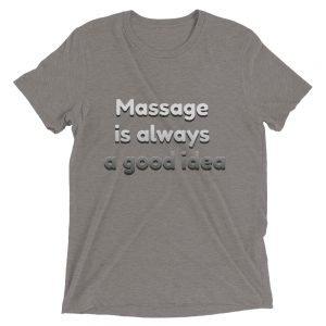Massage is always a good idea Short sleeve t-shirt