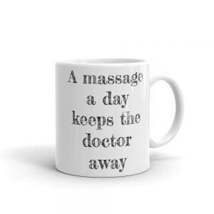 A massage a day keeps the doctor away Mug