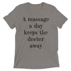 A massage a day keeps the doctor away Short sleeve t-shirt
