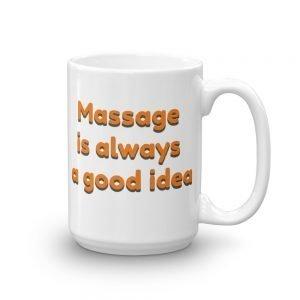 Massage is always a good idea Mug