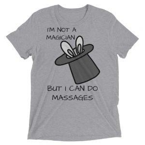 I'm not a magician but I can do massages Short sleeve t-shirt