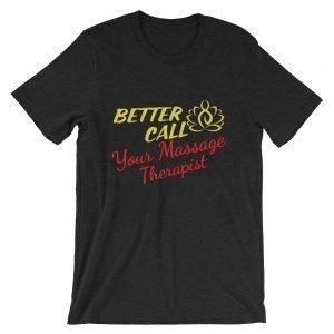 Better call your Massage Therapist Short-Sleeve Unisex T-Shirt